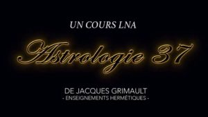 Astrologie | Cours 37