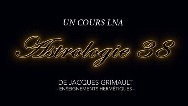 Astrologie   Cours 38