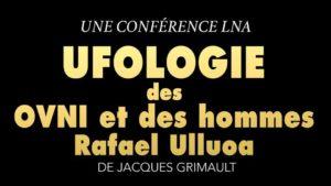 Ufologie Des OVNI et des HOMMES, avec Rafael Ulluoa